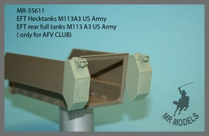MR-35611   EFT rear full tanks M113 A3 US Army           ( only for AFV CLUB)