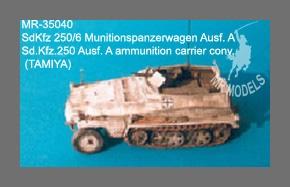MR-35040  Sd.Kfz.250/6 Ausf.A Ammunition Carrier conversion (TAMIYA)