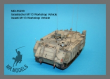 MR - 35239 Israelischer M113 Workshop Vehicle